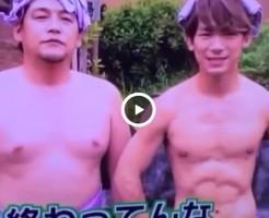 【Vine動画】3代目JSoul●rothersのNA●TOの腹筋、筋肉と巨根が半端ない件w